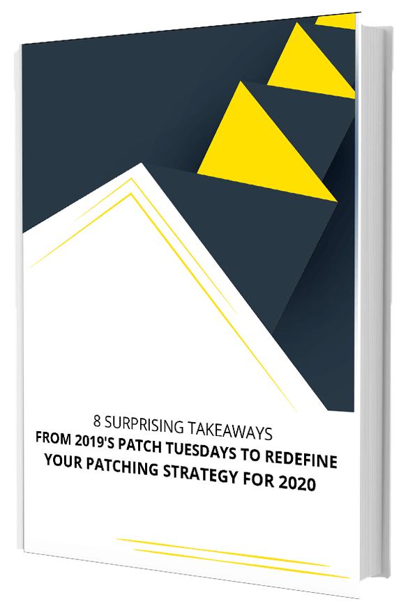 8 surprising takeaways from 2019's Patch Tuesdays to redefine your patching strategy for 2020