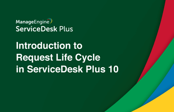 IT request life cycle management